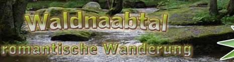 Waldnaabtal Wanderung Ost-Bayern Oberpfalz Weiden